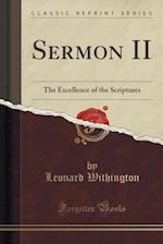 Sermon II: The Excellence of the Scriptures (Classic Reprint)