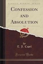 Confession and Absolution, Vol. 8 (Classic Reprint)
