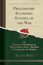 Preliminary Economic Studies of the War (Classic Reprint)