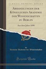 Abhandlungen Der Koniglichen Akademie Der Wissenschaften Zu Berlin
