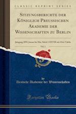 Sitzungsberichte Der K�niglich Preussischen Akademie Der Wissenschaften Zu Berlin, Vol. 1
