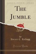 The Jumble (Classic Reprint) af Horace C. Kellogg