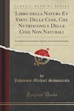 Libro Della Natura Et Virtu Delle Cose, Che Nutriscono E Delle Cose Non Naturali