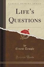 Life's Questions (Classic Reprint) af Ernest Temple