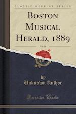 Boston Musical Herald, 1889, Vol. 10 (Classic Reprint)