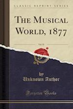 The Musical World, 1877, Vol. 55 (Classic Reprint)