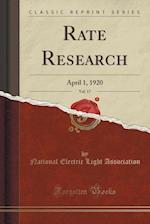 Rate Research, Vol. 17: April 1, 1920 (Classic Reprint)