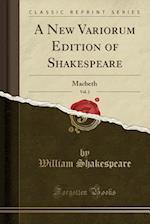 A New Variorum Edition of Shakespeare, Vol. 2