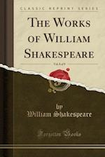 The Works of William Shakespeare, Vol. 8 of 9 (Classic Reprint)