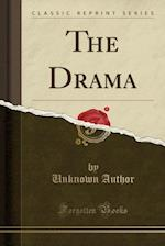 The Drama (Classic Reprint)