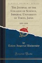 The Journal of the College of Science, Imperial University of Tokyo, Japan, Vol. 9: 1895-1898 (Classic Reprint) af Tokyo Imperial University