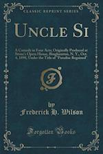 Uncle Si af Frederick H. Wilson