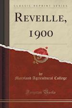 Reveille, 1900 (Classic Reprint)
