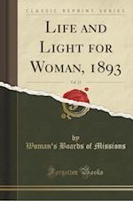 Life and Light for Woman, 1893, Vol. 23 (Classic Reprint)