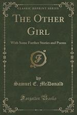 The Other Girl af Samuel E. McDonald