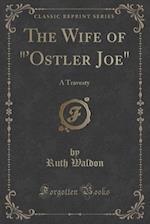 The Wife of 'Ostler Joe af Ruth Waldon