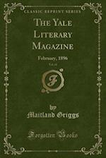 The Yale Literary Magazine, Vol. 61: February, 1896 (Classic Reprint) af Maitland Griggs