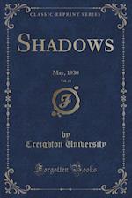 Shadows, Vol. 21: May, 1930 (Classic Reprint) af Creighton University
