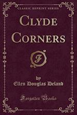 Clyde Corners (Classic Reprint)