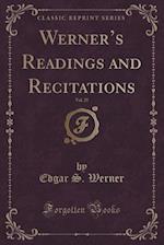 Werner's Readings and Recitations, Vol. 25 (Classic Reprint)