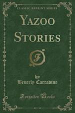 Yazoo Stories (Classic Reprint)