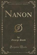 Nanon (Classic Reprint)
