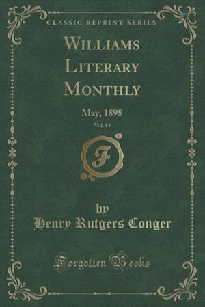 Williams Literary Monthly, Vol. 14: May, 1898 (Classic Reprint)