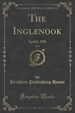 The Inglenook, Vol. 3: April 6, 1901 (Classic Reprint)