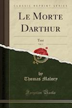Le Morte Darthur, Vol. 1