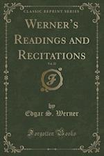 Werner's Readings and Recitations, Vol. 22 (Classic Reprint)