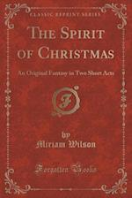 The Spirit of Christmas af Miriam Wilson