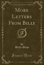 More Letters From Billy (Classic Reprint)