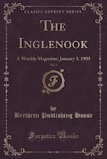 The Inglenook, Vol. 5: A Weekly Magazine; January 3, 1903 (Classic Reprint)