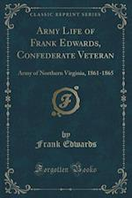 Army Life of Frank Edwards, Confederate Veteran