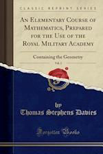 An Elementary Course of Mathematics, Prepared for the Use of the Royal Military Academy, Vol. 2