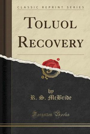 Toluol Recovery (Classic Reprint)