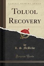 Toluol Recovery (Classic Reprint)