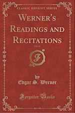 Werner's Readings and Recitations, Vol. 12 (Classic Reprint)