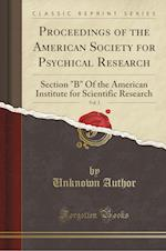 Proceedings of the American Society for Psychical Research, Vol. 2: Section