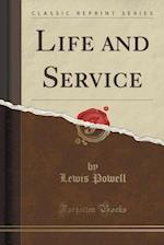Life and Service (Classic Reprint) af Lewis Powell
