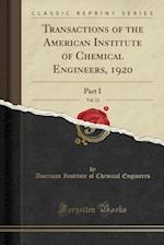 Transactions of the American Institute of Chemical Engineers, 1920, Vol. 13
