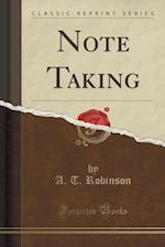 Note Taking (Classic Reprint)