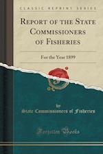 Report of the State Commissioners of Fisheries