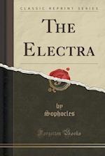 The Electra (Classic Reprint)