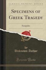 Specimens of Greek Tragedy