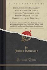 Die Lehren Von Raum, Zeit Und Mathematik in Der Neueren Philosophie Nach Ihrem Ganzen Einfluss Dargestellt Und Beurtheilt, Vol. 2