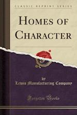 Homes of Character (Classic Reprint)