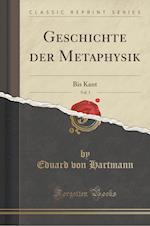 Geschichte Der Metaphysik, Vol. 1