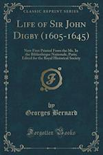 Life of Sir John Digby (1605-1645) af Georges Bernard