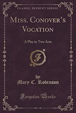 Miss. Conover's Vocation af Mary C. Robinson